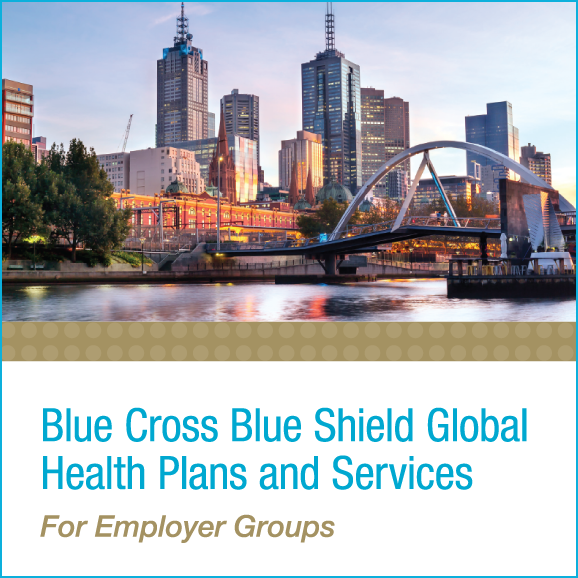 Blue Cross Blue Shield Global Health Plans and Services